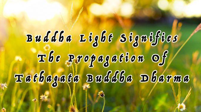 Buddha-Light-Signifies-The-Propagation-Of-Tathagata-Buddha-Dharma