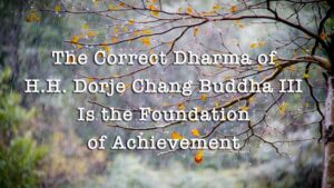 The-Correct-Dharma-of-Dorje-Chang-Buddha-Is-the-Foundation-of-Achievement
